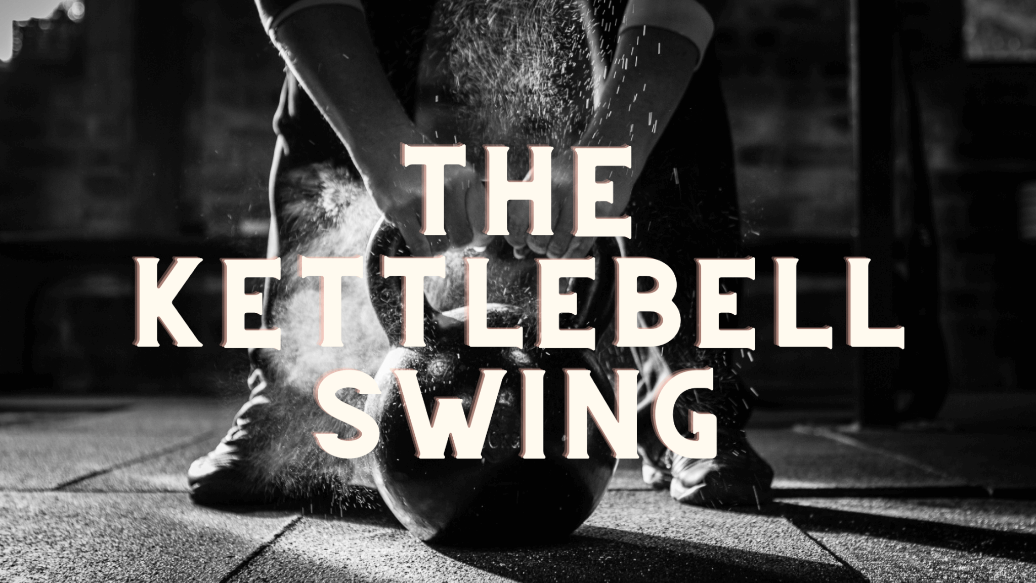 The Kettlebell Swing: Hard Style
